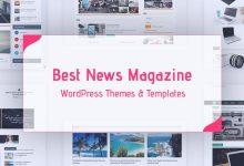Photo of Best 10 Blog / Newspaper / Magazine Wordpress Theme