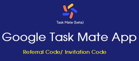Google Task Mate App Referral Code Invitation Code How to